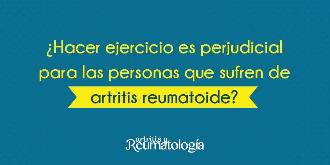 ¿Hacer ejercicio es perjudicial para las personas que sufren de Artritis Reumatoide?