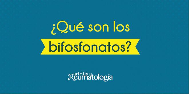 ¿Qué son los bifosfonatos?