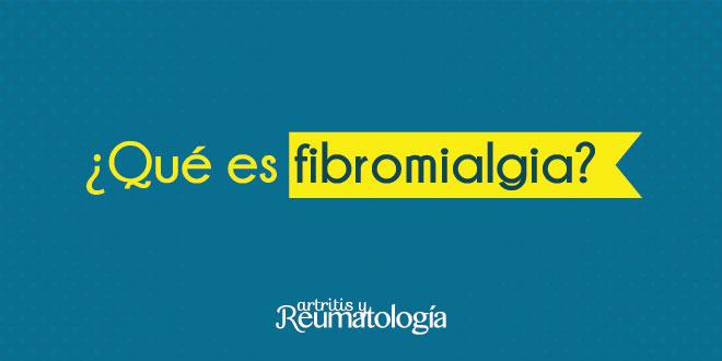 ¿Qué es fibromalgia?