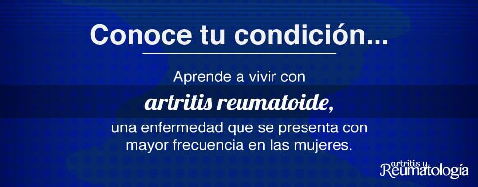 Micrositio: Conoce tu condición – Artritis reumatoide